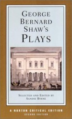 George Bernard Shaw's Plays (Norton Critical Editions) (Mrs. Warren's Profession, Man and Superman, Major Barbara, and Pygmalion) - George Bernard Shaw, Sandie Byrne