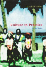 Culture in Practice: Selected Essays - Marshall Sahlins