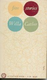 Five Stories - Willa Cather
