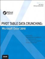 Pivot Table Data Crunching: Microsoft Excel 2010 (MrExcel Library) - Bill Jelen, Michael Alexander