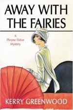 Away With the Fairies - Kerry Greenwood