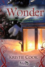 WONDER: A SOUL SAVERS COLLECTION OF SHORT STORIES PART 2 - CHRISTMAS - Kristie Cook