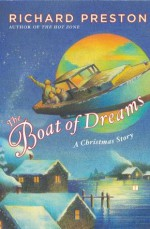 The Boat of Dreams: A Christmas Story - Richard Preston, George Henry Jennings