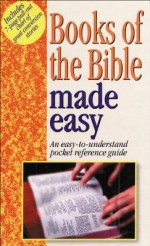 Books Of The Bible Made Easy: An Easy To Understand Pocket Reference Guide - Mark Water