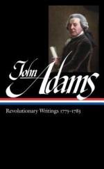 Revolutionary Writings, 1775-1783 - John Adams, Gordon S. Wood