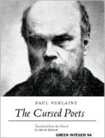 The Cursed Poets - Paul Verlaine, Chase Madar