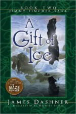 A Gift Of Ice - James Dashner