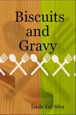 Biscuits and Gravy - Linda Kay Silva