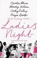 Ladies' Night - Cecelia Ahern, Freya North, Cathy Kelley