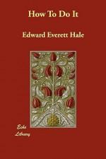 How to Do It - Edward Everett Hale