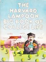 Big Book of College Life - The Harvard Lampoon, Steven G. Crist