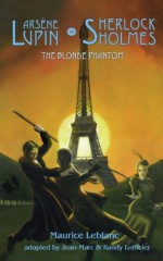 Arsene Lupin vs Sherlock Holmes: The Blonde Phantom (French Mystery) - Maurice Leblanc, Jean-Marc Lofficier, Randy Lofficier