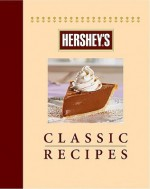 Classic Cookbook Hershey's - The Hershey Company, Publications International Ltd.