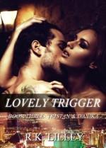Lovely Trigger - R.K. Lilley