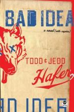Bad Idea - Todd Hafer, Jedd Hafer