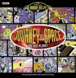 Journey Into Space: The Red Planet: The Complete Second Series - Charles Chilton, Full Full Cast, Full Cast