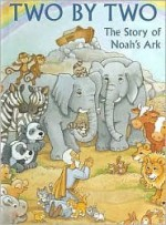 Two by Two: The Story of Noah's Ark - Alice Joyce Davidson