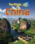 Spotlight on China - Robin Johnson, Bobbie Kalman