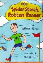 Spider Storch, Rotten Runner - Gina Willner-Pardo, Nick Sharratt