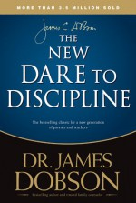 The New Dare to Discipline - James C. Dobson