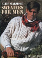 Sweaters for Men: 22 Designs from the Scottish Isles - Alice Starmore