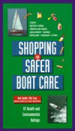 Shopping for Safer Boat Care: 100 Health and Environmental Ratings - Neil Smith, Phil Troy