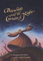 Batwings And The Curtain Of Night - Mary GrandPré, Marguerite W. Davol