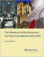 2004-2005, Building Maintenance and Repair Cost Reference - Peter S Lufkin, Jon Miller, Chad Turner