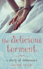 The Delicious Torment - Alison Tyler