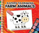 5 Steps to Drawing Farm Animals - Pamela Hall, Sharon Lane Holm