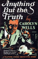Anything But the Truth - Carolyn Wells