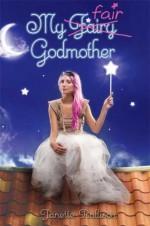 My Fair Godmother - Janette Rallison, Cyril Laumonier