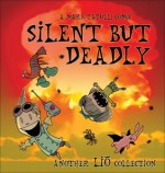 Silent But Deadly: Another Liō Collection - Mark Tatulli