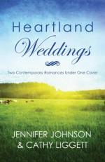 Heartland Weddings: Two Contempoary Romances Under One Cover - Jennifer Johnson, Cathy Liggett