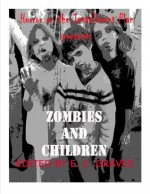 Zombies and Children (Horror on the Installment Plan) - Andrew Rey, Stacy Bolli, Karen Dent, Chris Castle, Jim Musgrave, Efraim Graves