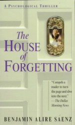 The House of Forgetting - Benjamin Alire Sáenz