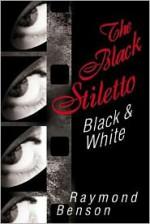 The Black Stiletto: Black & White - Raymond Benson