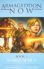 Armageddon Now: World War Book 1 - Phil Hotsenpiller, Rob Liefeld