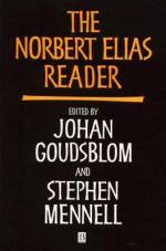 The Norbert Elias Reader - Norbert Elias, Johan Goudsblom