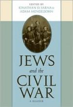 Jews and the Civil War: A Reader - Jonathan D. Sarna, Jonathan Sarna