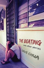 The Beating and Other Stories - Dave Chua