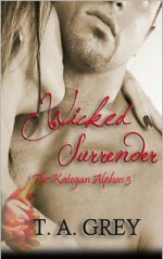 Wicked Surrender - T.A. Grey