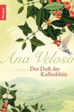 Der Duft der Kaffeeblüte (German Edition) - Ana Veloso