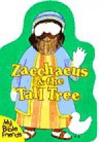Zacchaeus & The Tall Tree - Alice Joyce Davidson