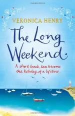 The Long Weekend - Veronica Henry