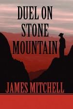 Duel on Stone Mountain - James Mitchell