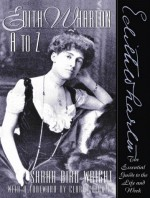 Edith Wharton A to Z: The Essential Guide to the Life and Work - Sarah Bird Wright, Clare Colquitt