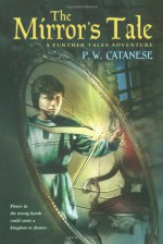 The Mirror's Tale - P.W. Catanese