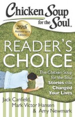 Chicken Soup for the Soul: Reader's Choice 20th Anniversary Edition: The Chicken Soup for the Soul Stories that Changed Your Lives - Jack Canfield, Mark Victor Hansen, Amy Newmark