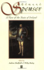 A View of the State of Ireland - Edmund Spenser, Willy Maley, Andrew Hadfield